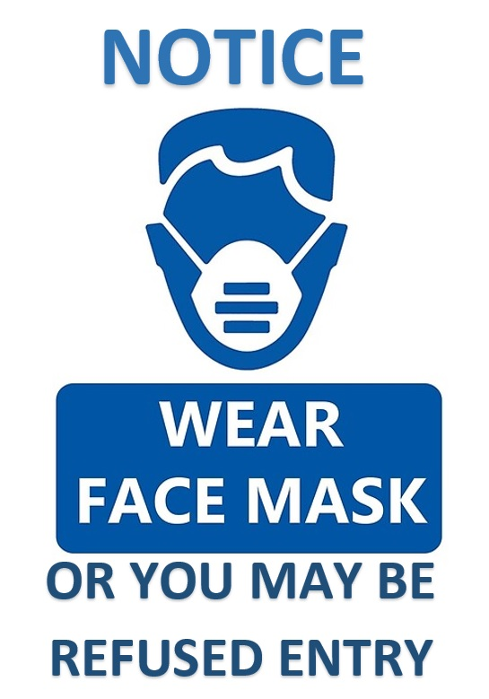 Wear a face mask, or you may be refused entry